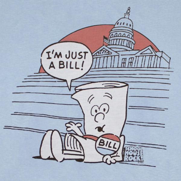 But today I am still just a Bill